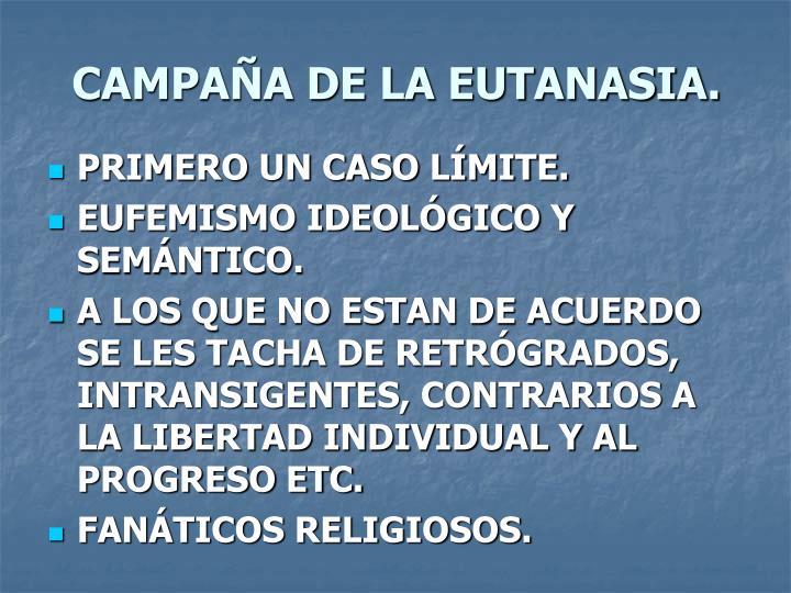 CAMPAÑA DE LA EUTANASIA.