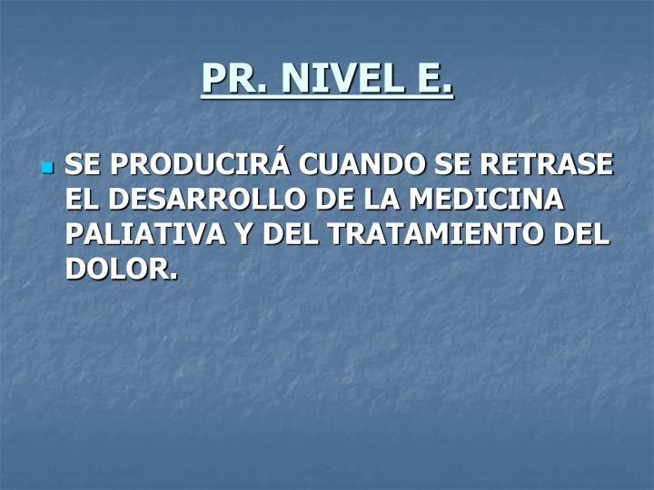PR. NIVEL E.