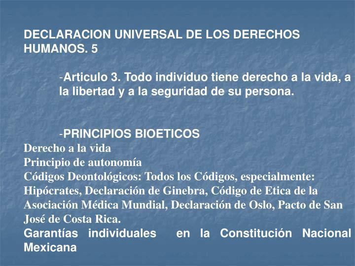 DECLARACION UNIVERSAL DE LOS DERECHOS HUMANOS. 5