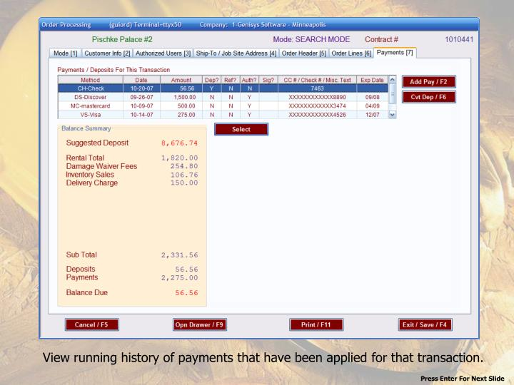 View running history of payments that have been applied for that transaction.