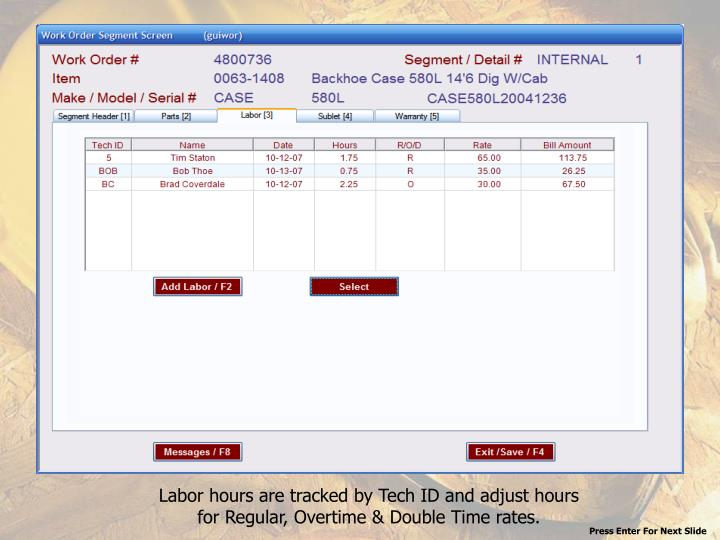 Labor hours are tracked by Tech ID and adjust hours