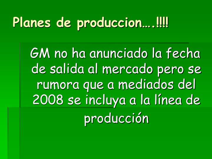Planes de produccion….!!!!