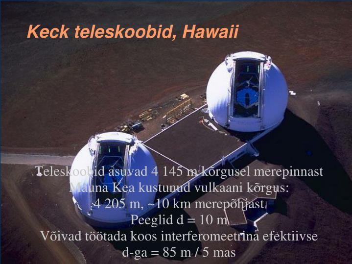 Teleskoobid asuvad 4 145 m kõrgusel merepinnast