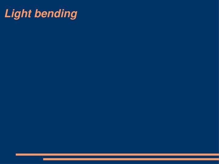 Light bending