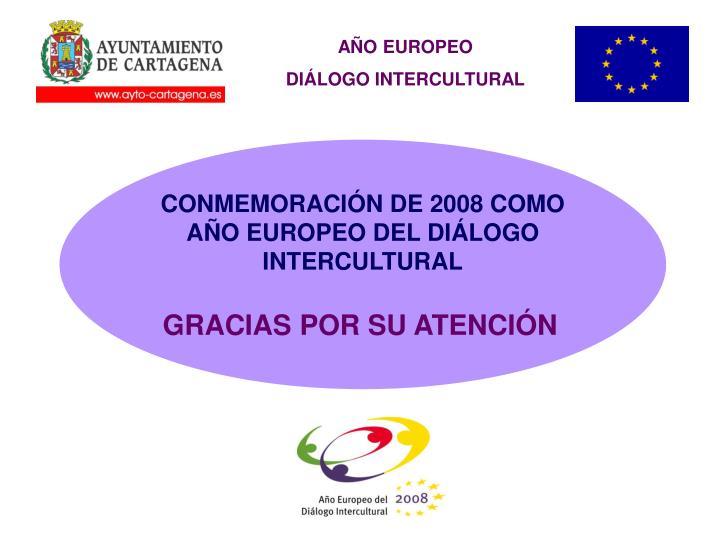 CONMEMORACIÓN DE 2008 COMO AÑO EUROPEO DEL DIÁLOGO INTERCULTURAL