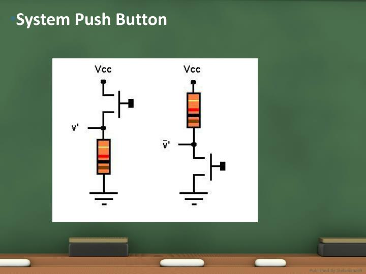 System Push Button