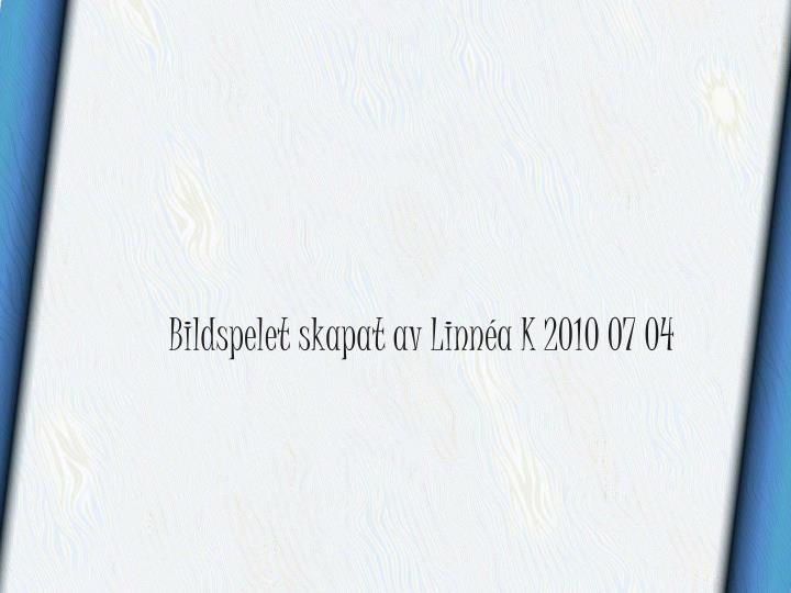 Bildspelet skapat av Linnéa K 2010 07 04