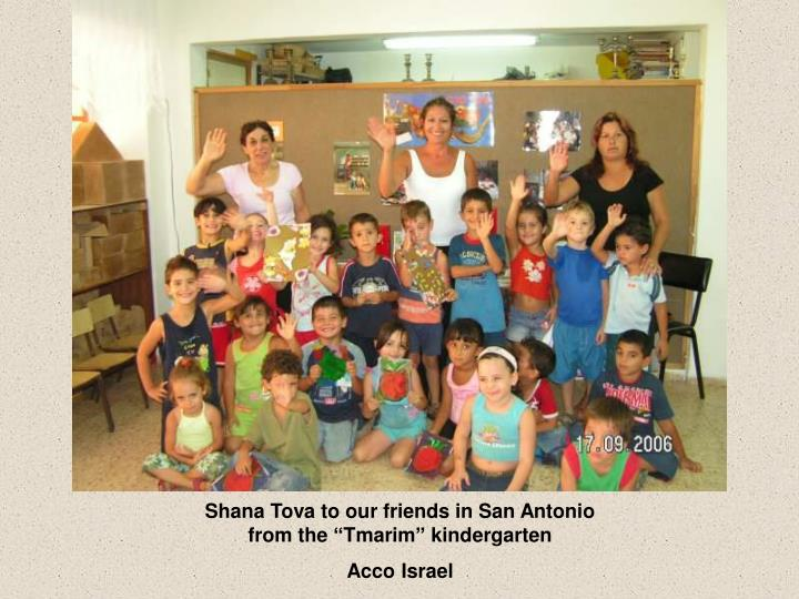 "Shana Tova to our friends in San Antonio from the ""Tmarim"" kindergarten"