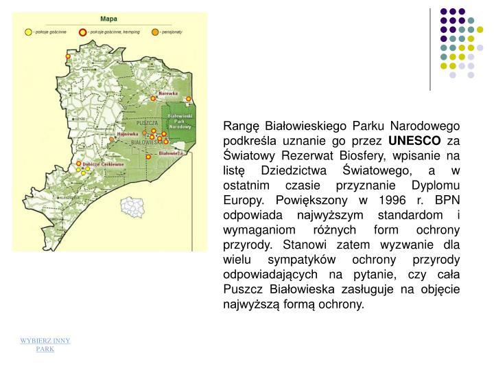 Rang Biaowieskiego Parku Narodowego podkrela uznanie go przez