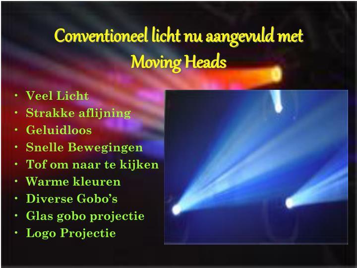 Conventioneel licht nu aangevuld met