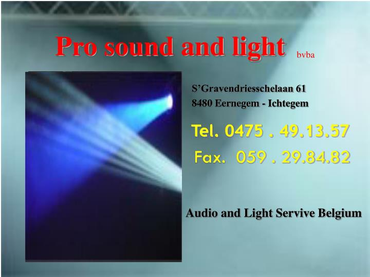 Pro sound and light