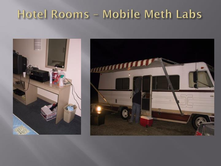 Hotel Rooms – Mobile Meth Labs