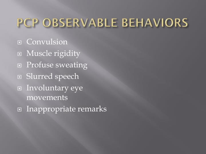 PCP OBSERVABLE BEHAVIORS
