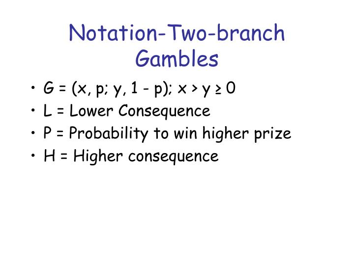 Notation-Two-branch Gambles