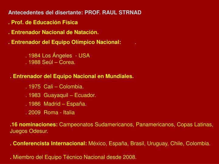 Antecedentes del disertante: PROF. RAUL STRNAD