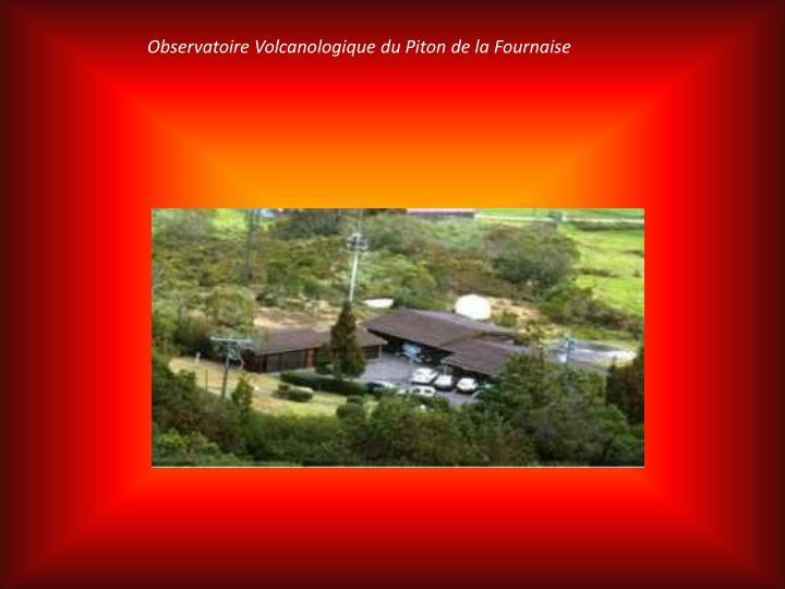 Observatoire Volcanologique du Piton de la Fournaise