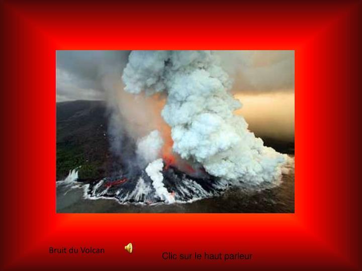 Bruit du Volcan