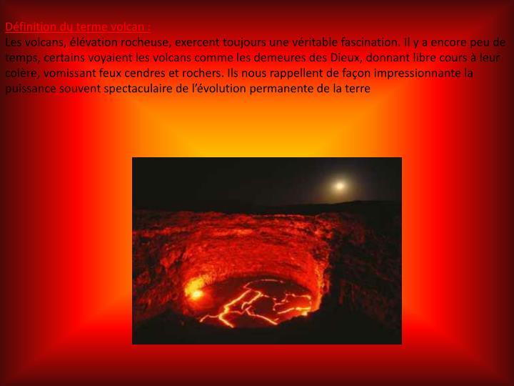 Définition du terme volcan: