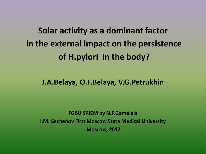 Solar activity as a dominant factor