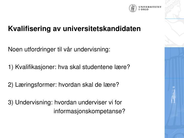 Kvalifisering av universitetskandidaten