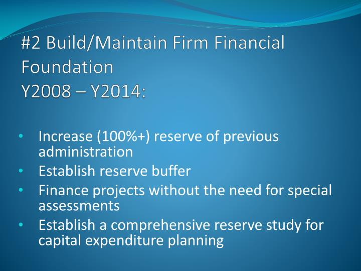 #2 Build/Maintain Firm Financial Foundation