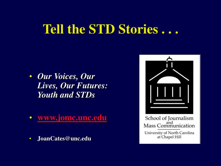 Tell the STD Stories . . .