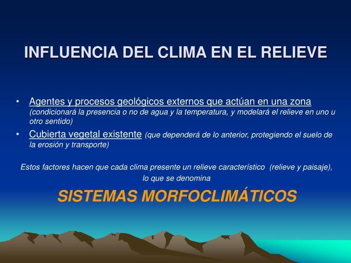INFLUENCIA DEL CLIMA EN EL RELIEVE