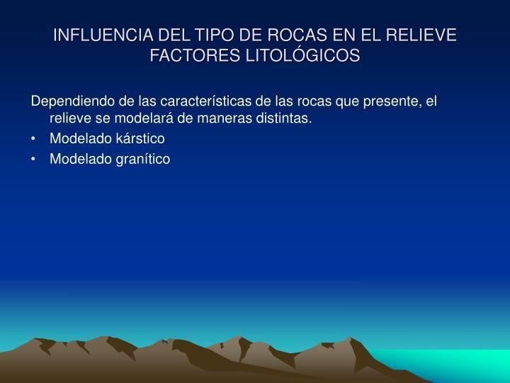 INFLUENCIA DEL TIPO DE ROCAS EN EL RELIEVE