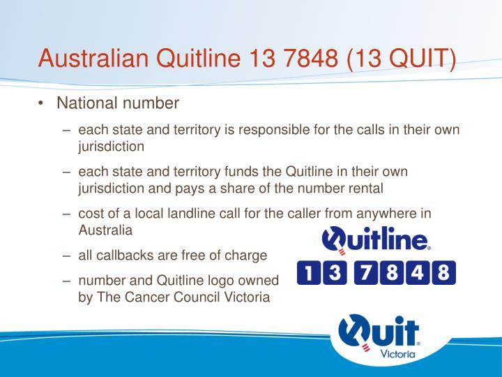 Australian Quitline 13 7848 (13 QUIT)