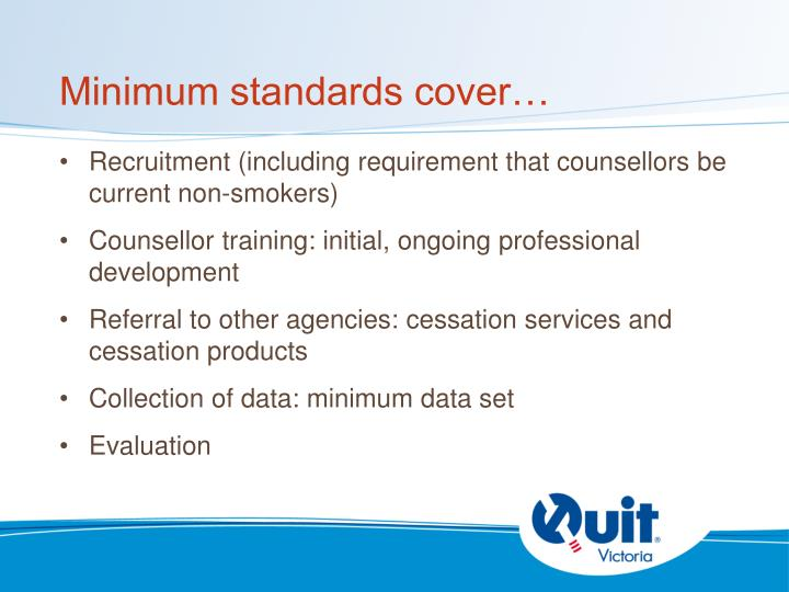 Minimum standards cover…