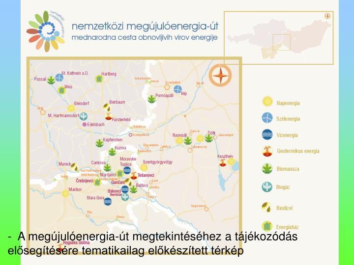 -  A megjulenergia-t megtekintshez a tjkozds elsegtsre tematikailag elksztett trkp