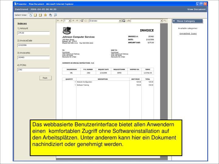 Das webbasierte Benutzerinterface bietet allen Anwendern einen  komfortablen Zugriff ohne Softwareinstallation auf den Arbeitsplätzen. Unter anderem kann hier ein Dokument nachindiziert oder genehmigt werden.