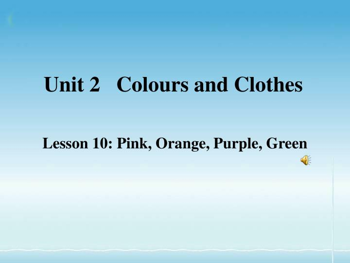 Unit 2 colours and clothes