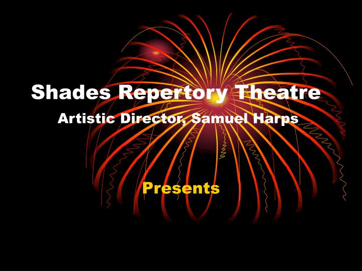 Shades Repertory Theatre