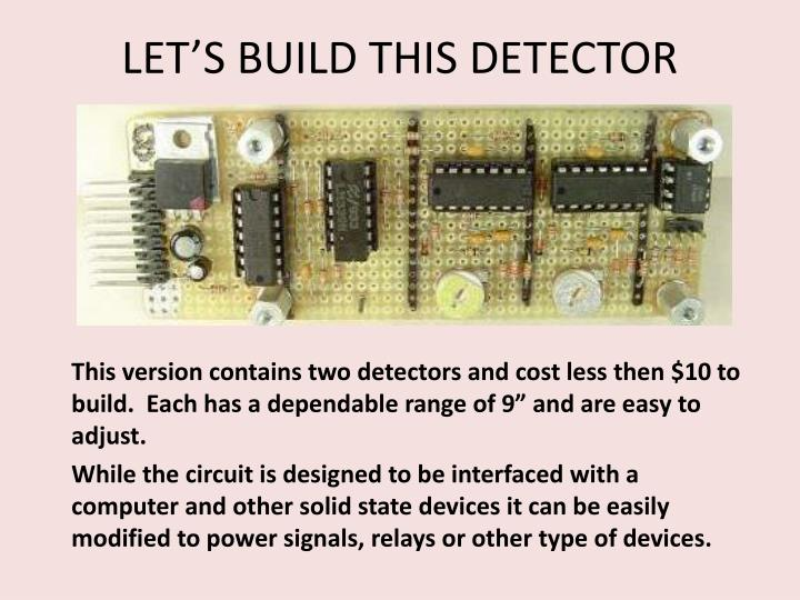 LET'S BUILD THIS DETECTOR
