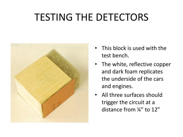 TESTING THE DETECTORS