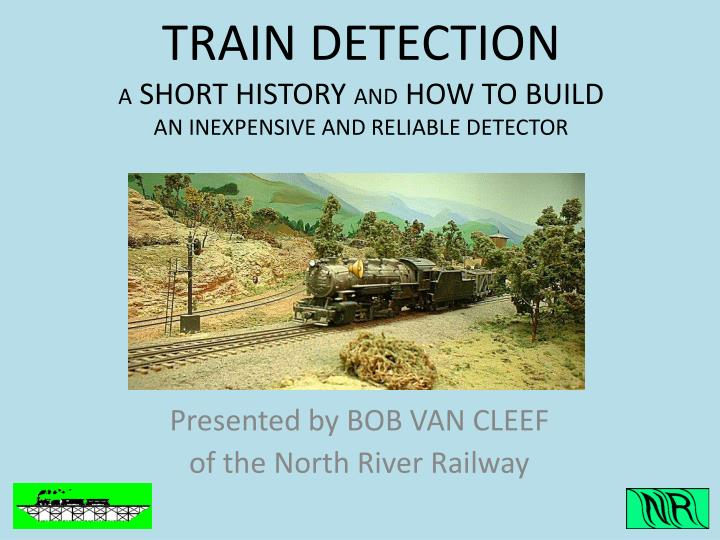 Train detection a short history and how to build an inexpensive and reliable detector