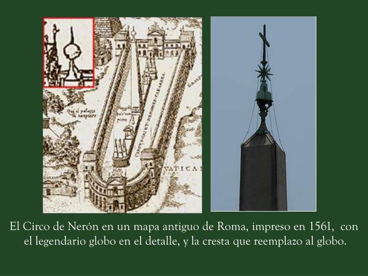 El Circo de Nerón en un mapa antiguo de Roma, impreso en 1561,  con