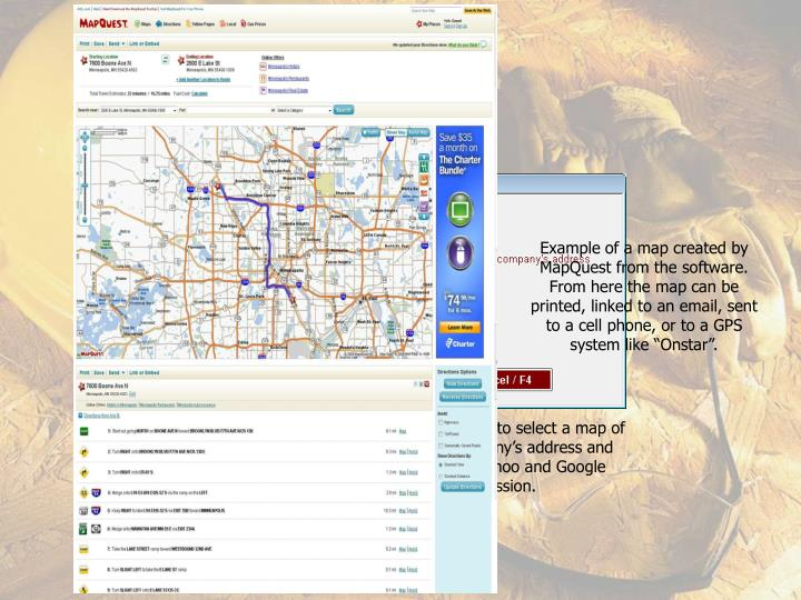 "Example of a map created by MapQuest from the software. From here the map can be printed, linked to an email, sent to a cell phone, or to a GPS system like ""Onstar""."