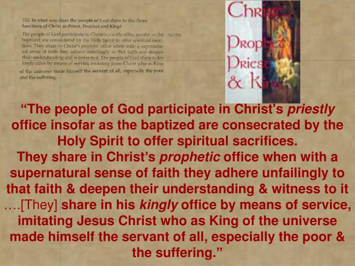"""The people of God participate in Christ's"