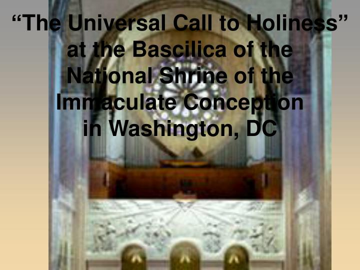 """The Universal Call to Holiness"" at the Bascilica of the         National Shrine of the Immaculate Conception              in Washington, DC"
