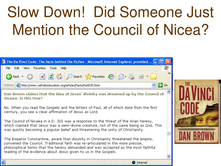 Slow Down!  Did Someone Just Mention the Council of Nicea?