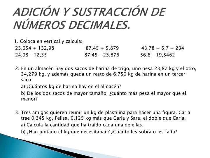 ADICIÓN Y SUSTRACCIÓN DE NÚMEROS DECIMALES.