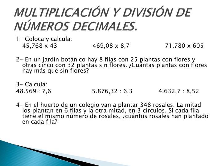 MULTIPLICACIÓN Y DIVISIÓN DE NÚMEROS DECIMALES.