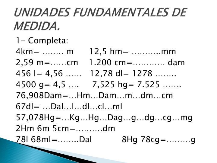 UNIDADES FUNDAMENTALES DE MEDIDA.