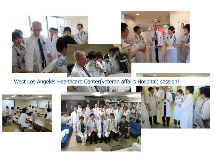 West Los Angeles Healthcare Center(veteran affairs Hospital) session!!