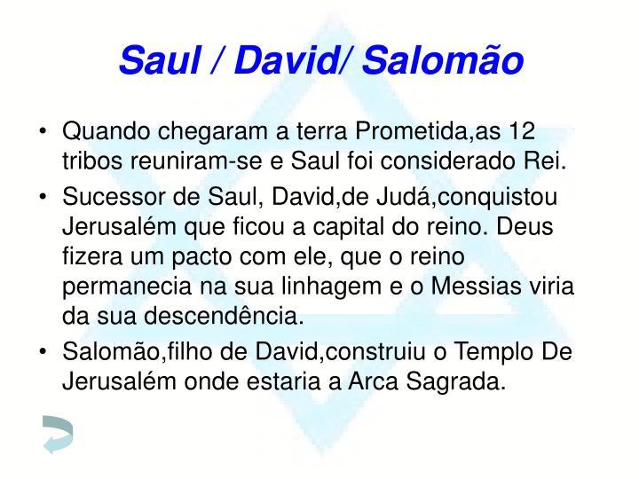 Saul / David/ Salomão