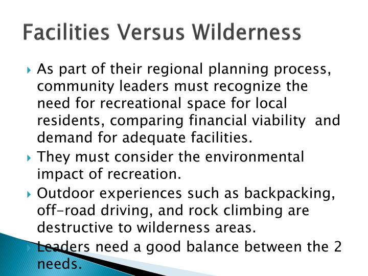 Facilities versus wilderness