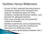 facilities versus wilderness