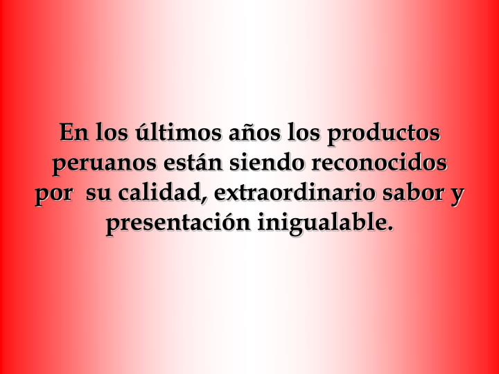 En los últimos años los productos peruanos están siendo reconocidos